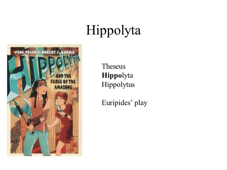 Hippolyta Theseus Hippolyta Hippolytus Euripides' play