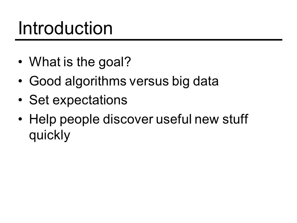 Introduction What is the goal.