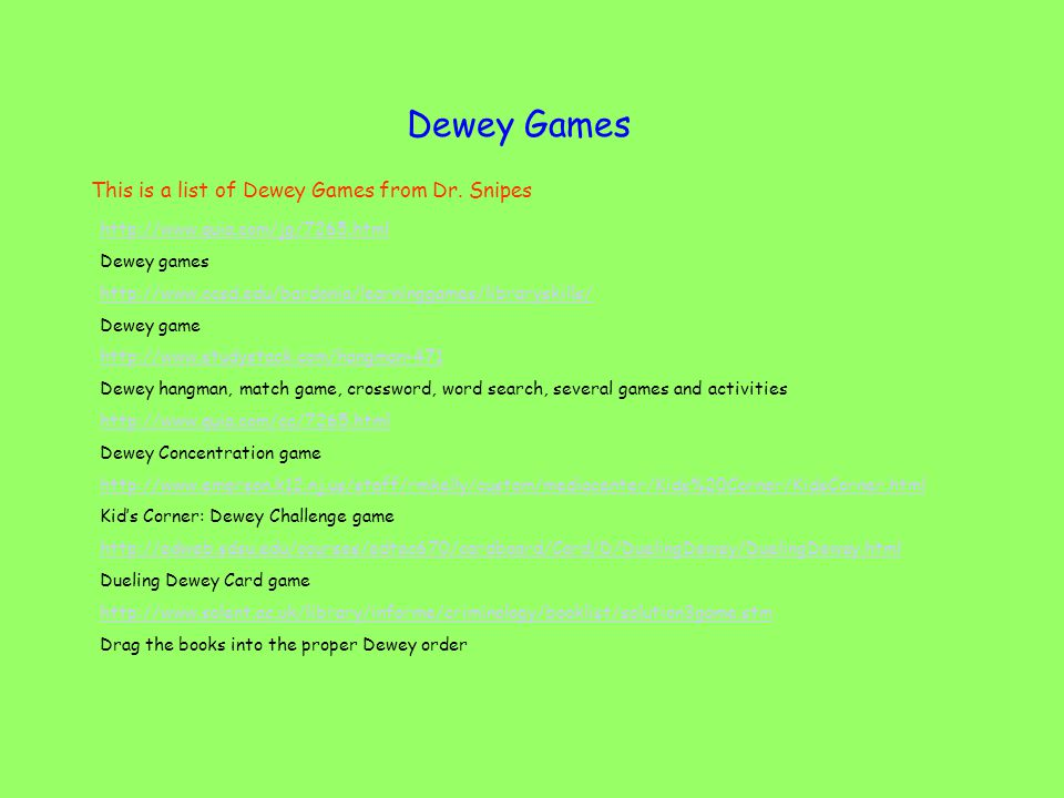 Dewey Games This is a list of Dewey Games from Dr.