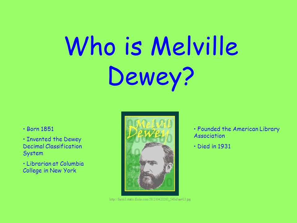 Who is Melville Dewey.