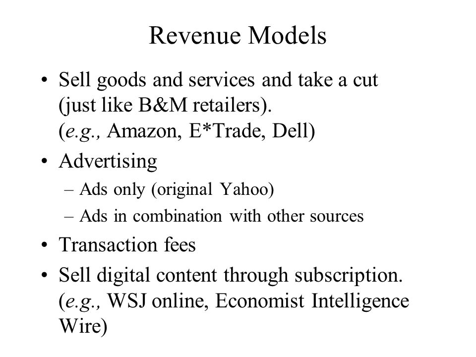 Internet Customer Acquisition Costs Customer acquisition cost = total spent on advertising and marketing divided by the total number of new customers obtained –Amazon.com  $29 –DLJ Direct  $185 –E*Trade  $257 –Various E-Commerce Sites  $34