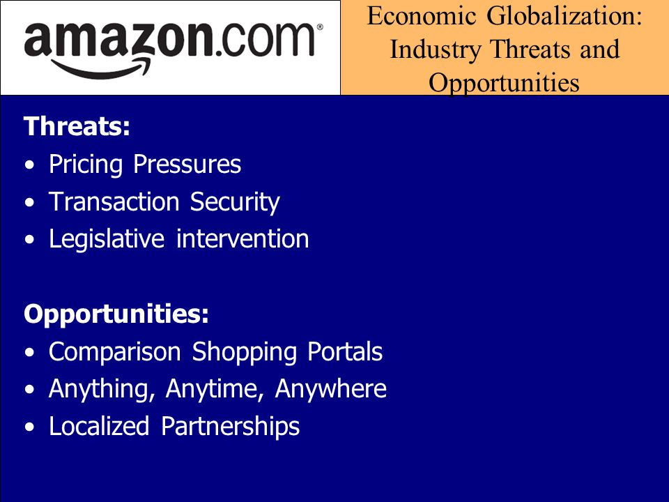 Economic Globalization: Effects since 2001 Online Retailing: $90 billion in revenues for the U.S.