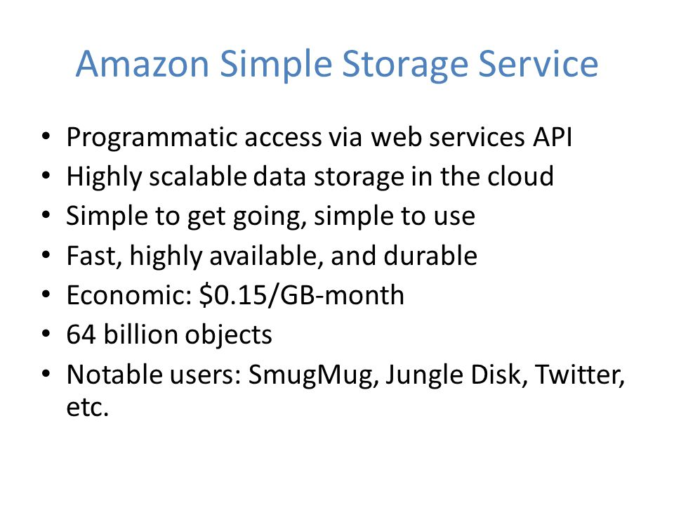 Amazon EC2 Resizable Compute Capacity – As much as you need, when you need it – Scale up or down in minutes Complete Control via API – Create, scale, and manage instances programmatically Variety of Instance Sizes – CPU Power, Cores, RAM, Disk Wide Variety of Pre-built AMIs (Amazon Machine Images) – Hit the ground running with minimal system building effort Secure and Flexible Network Security Model – Full control of access for each running instance