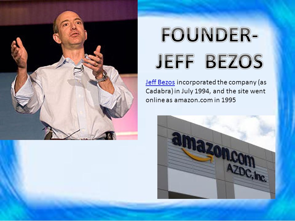 The company was founded in 1994, spurred by what Bezos called his regret minimization framework , which he described as his effort to fend off regret for not staking a claim in the Internet gold rush.[7][7] The company began as an online bookstore.[8] While the largest brick- and-mortar bookstores and mail-order catalogs might offer 200,000 titles, an online bookstore could sell far more.