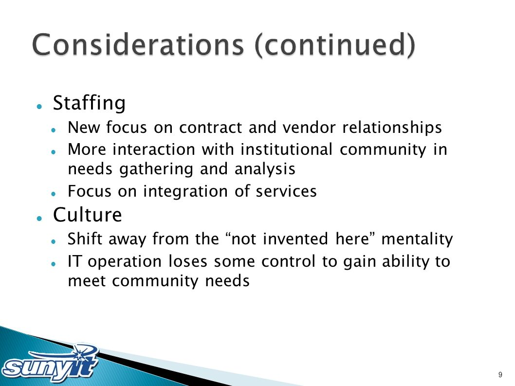 Staffing New focus on contract and vendor relationships More interaction with institutional community in needs gathering and analysis Focus on integra