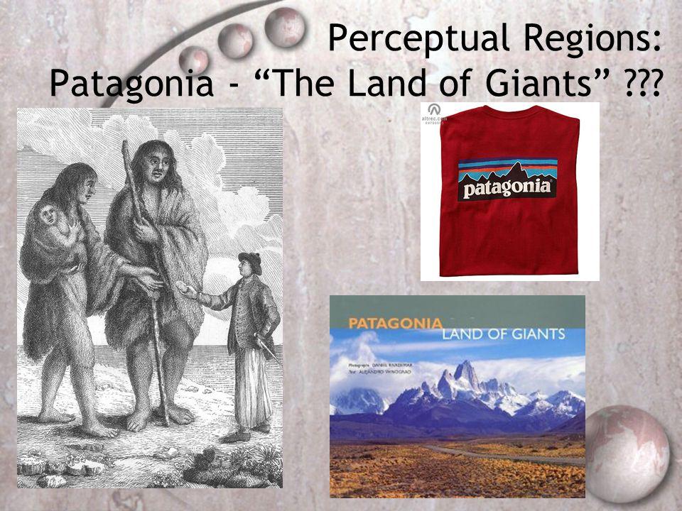 Perceptual Regions: Patagonia - The Land of Giants