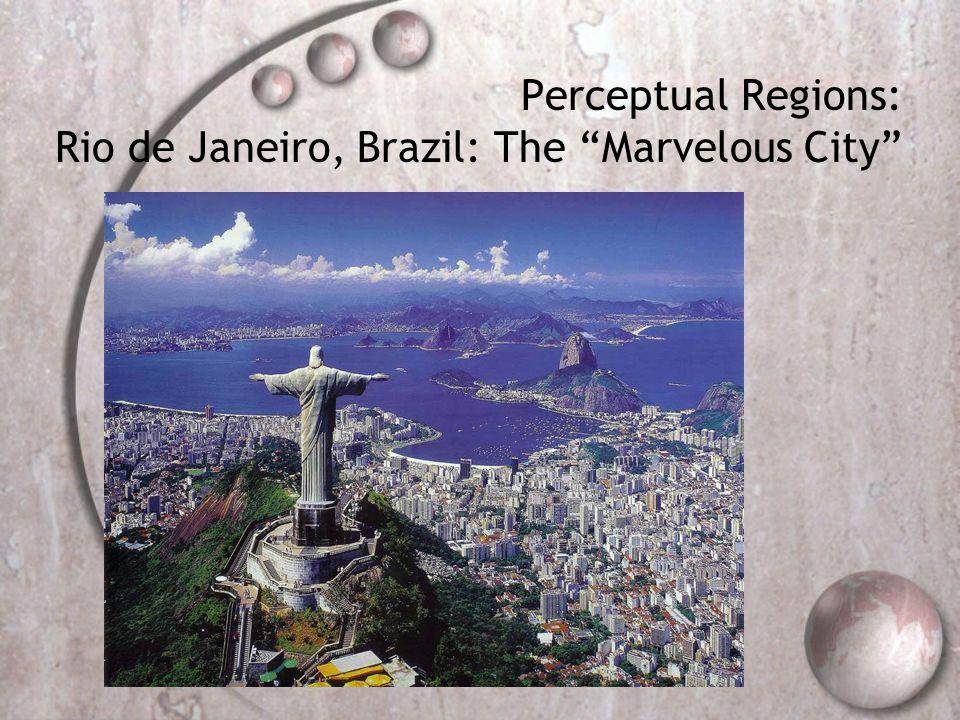 Perceptual Regions: Rio de Janeiro, Brazil: The Marvelous City