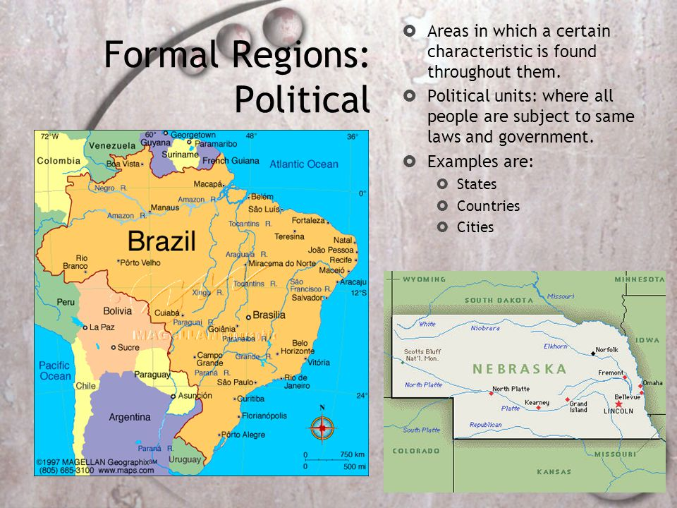 Formal Regions: Great Plains & the Pampas  Great Plains - temperate (warm) grasslands and fertile soils  Pampas - Argentina and southern South America: temperate (warm) grasslands and fertile soils