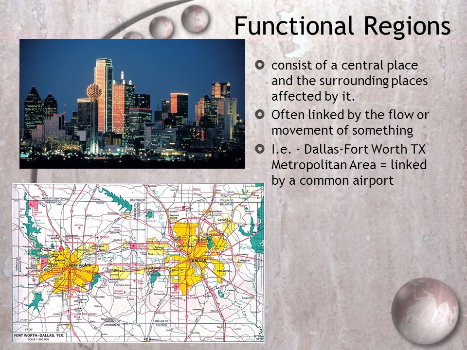 Functional Regions  consist of a central place and the surrounding places affected by it.