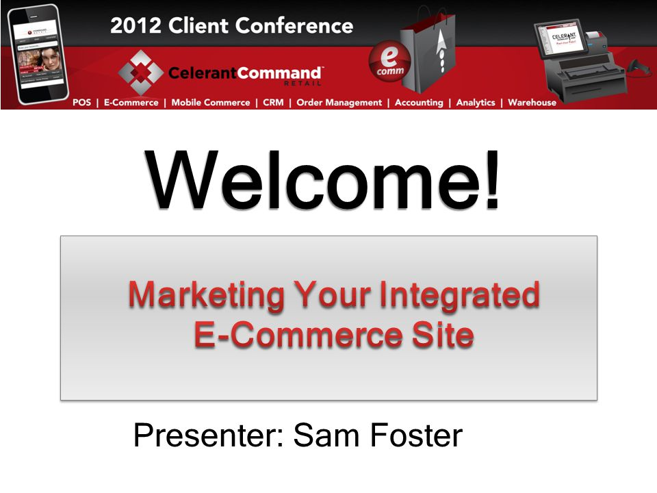 Welcome! Presenter: Sam Foster