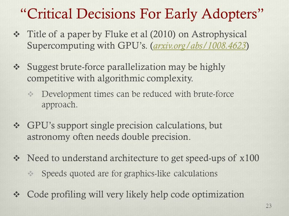 """Critical Decisions For Early Adopters""  Title of a paper by Fluke et al (2010) on Astrophysical Supercomputing with GPU's. ( arxiv.org/abs/1008.4623"