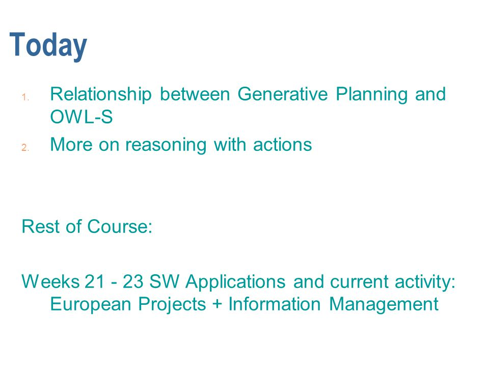 Today 1. Relationship between Generative Planning and OWL-S 2.