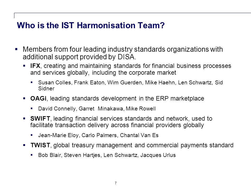 7 Who is the IST Harmonisation Team.