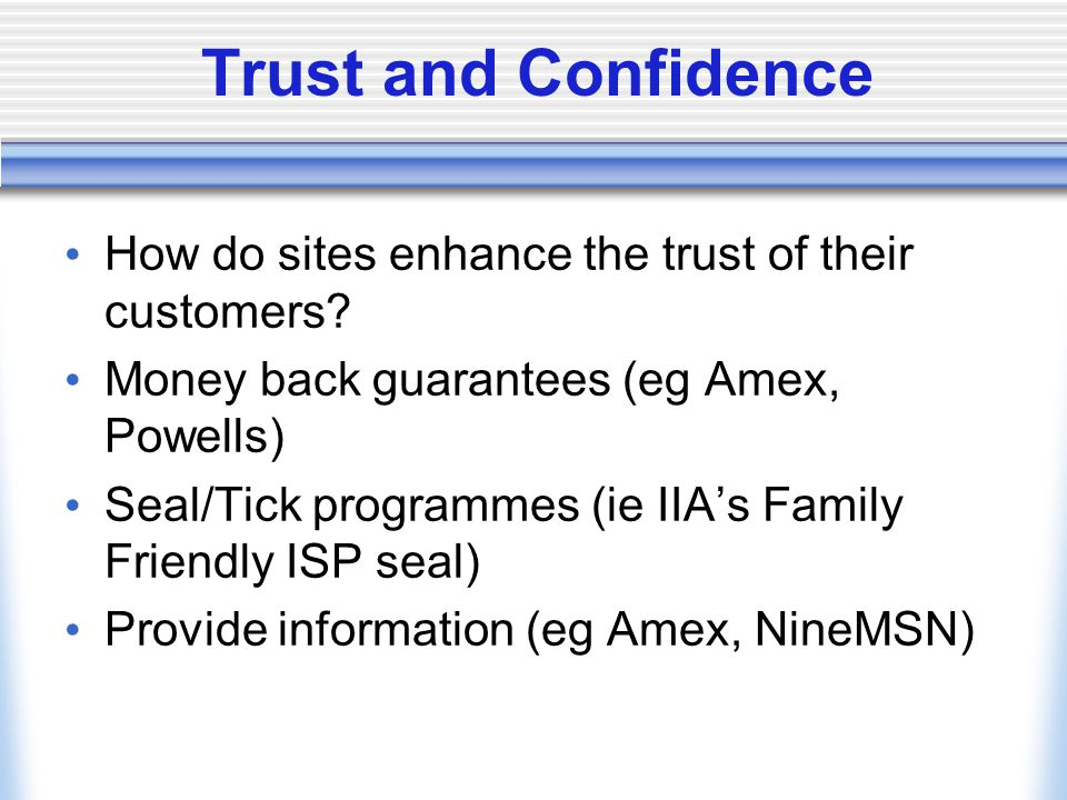 Trust and Confidence How do sites enhance the trust of their customers.