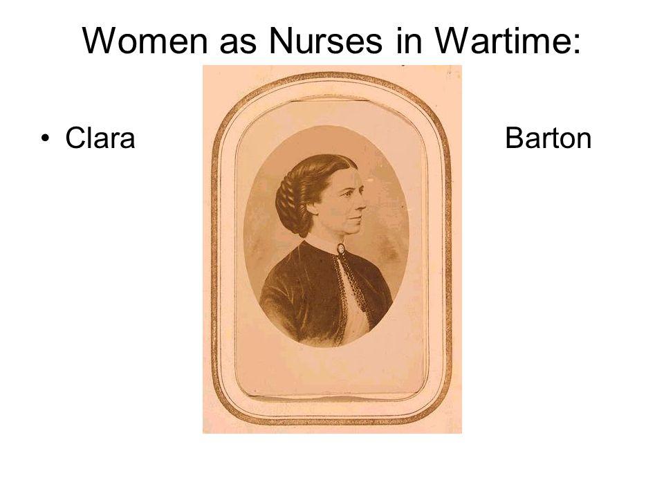 Women as Nurses in Wartime: Clara Barton ClaraBarton