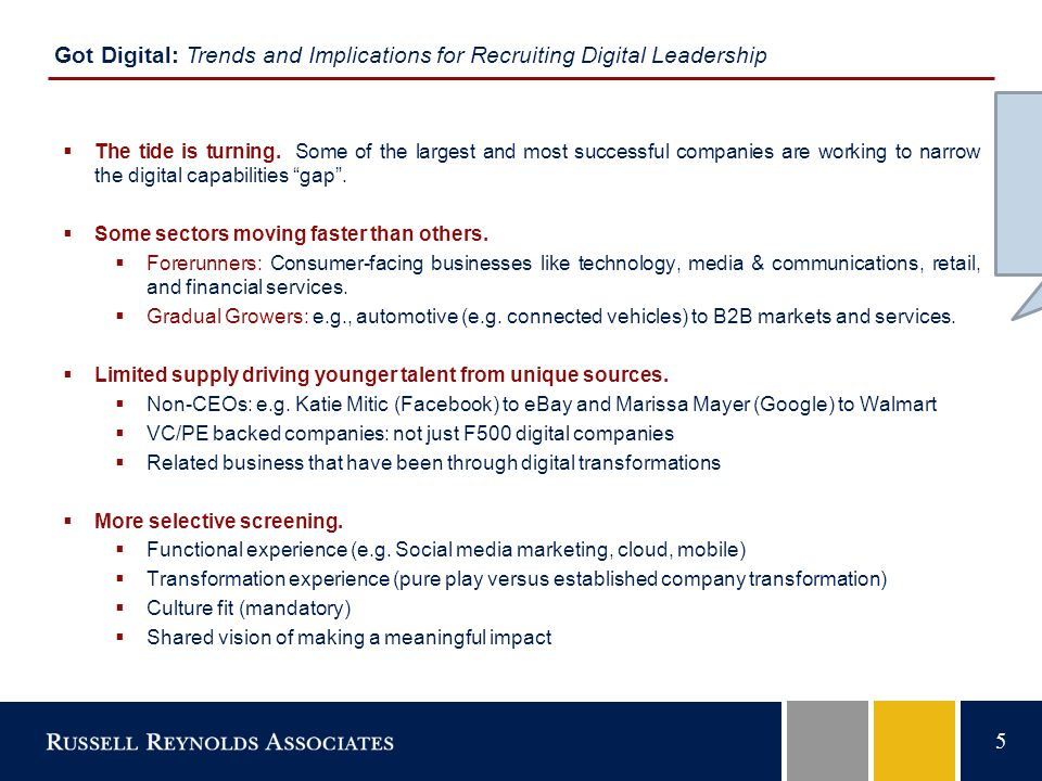 5 Got Digital: Trends and Implications for Recruiting Digital Leadership  The tide is turning. Some of the largest and most successful companies are