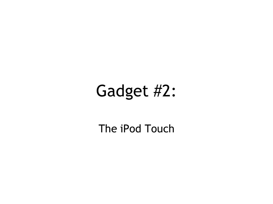 Gadget #2: The iPod Touch