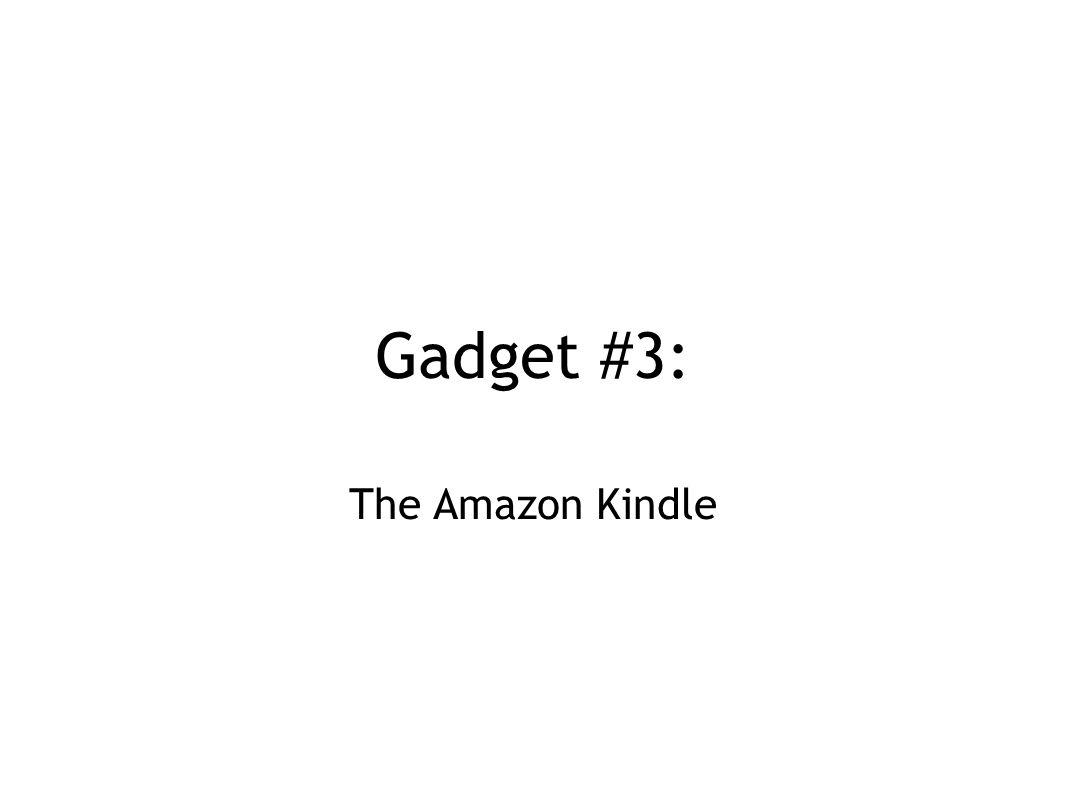 Gadget #3: The Amazon Kindle