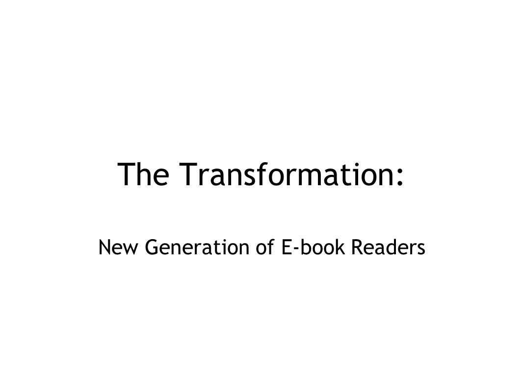 The Transformation: New Generation of E-book Readers