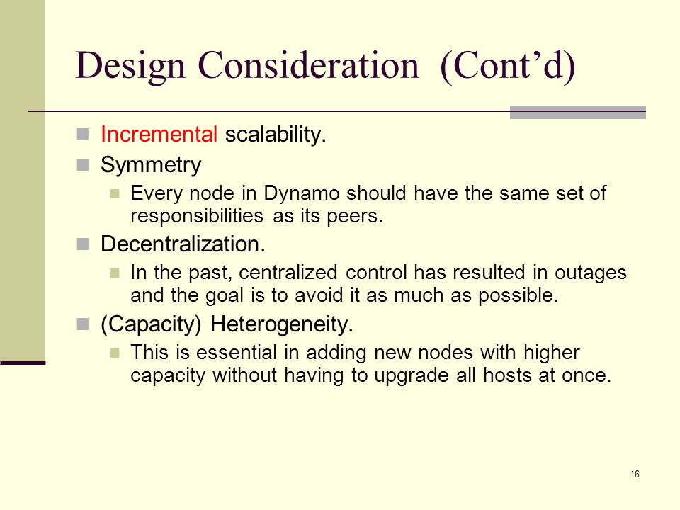 Design Consideration (Cont'd) Incremental scalability.