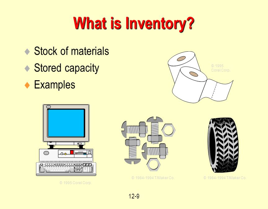 12-9  Stock of materials  Stored capacity  Examples © 1995 Corel Corp.