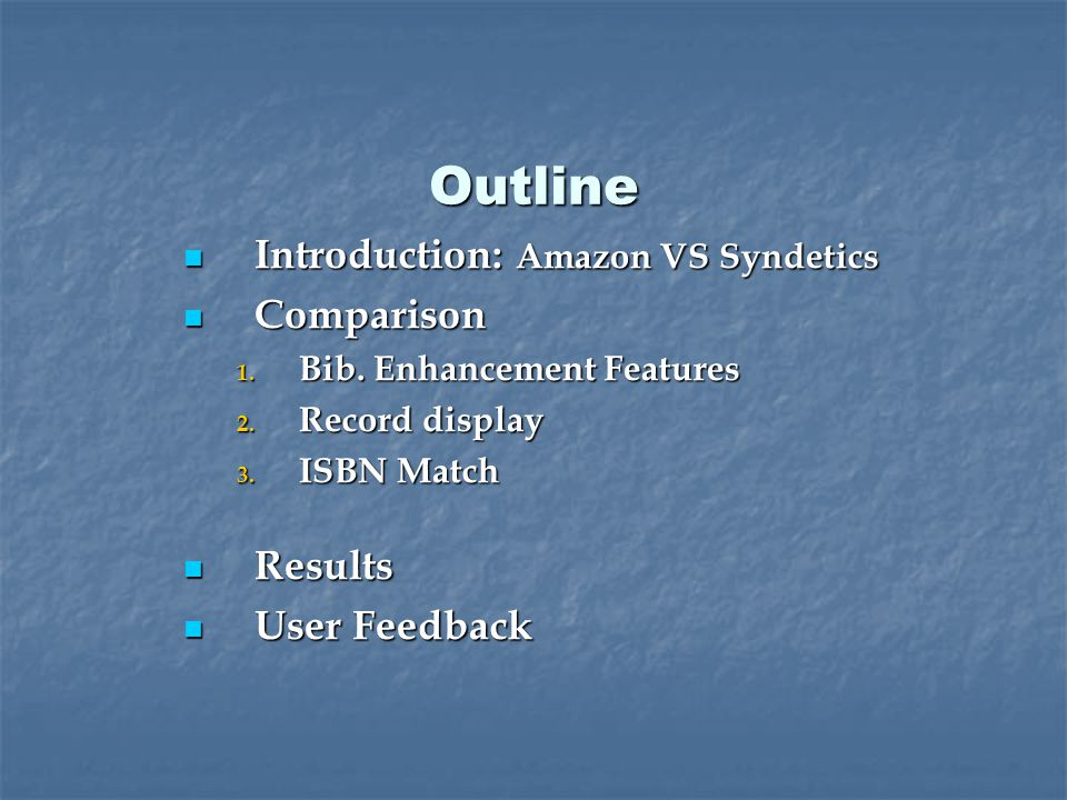 Introduction: Amazon VS Syndetics Introduction: Amazon VS Syndetics Comparison Comparison 1.