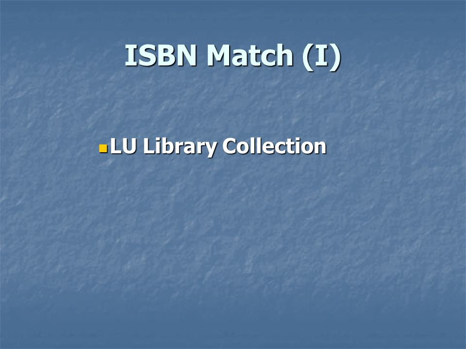 ISBN Match (I) LU Library Collection LU Library Collection