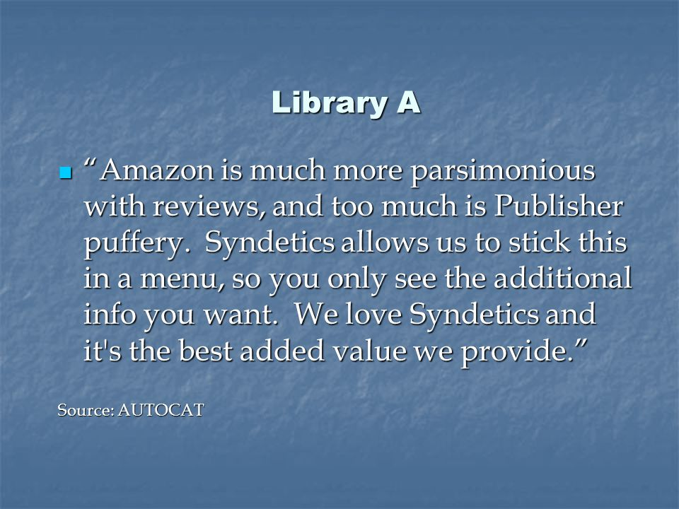 Library A Library A Amazon is much more parsimonious with reviews, and too much is Publisher puffery.