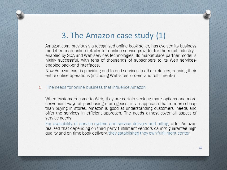 3. The Amazon case study (1) Amazon.com, previously a recognized online book seller, has evolved its business model from an online retailer to a onlin