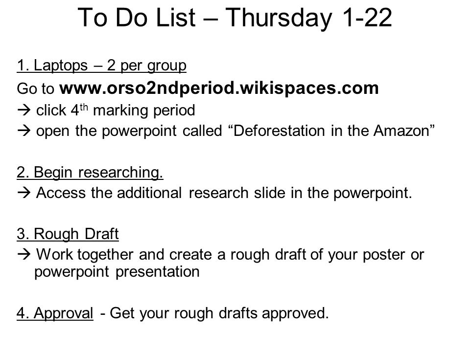 """To Do List – Thursday 1-22 1. Laptops – 2 per group Go to www.orso2ndperiod.wikispaces.com  click 4 th marking period  open the powerpoint called """"D"""