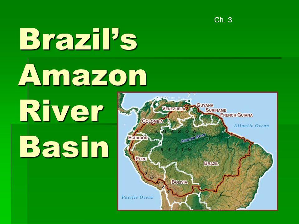 Brazil's Amazon River Basin Ch. 3