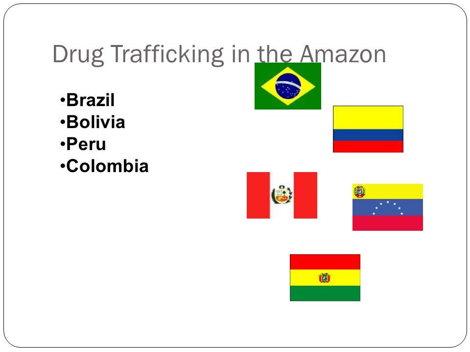 Drug Trafficking in the Amazon Brazil Bolivia Peru Colombia