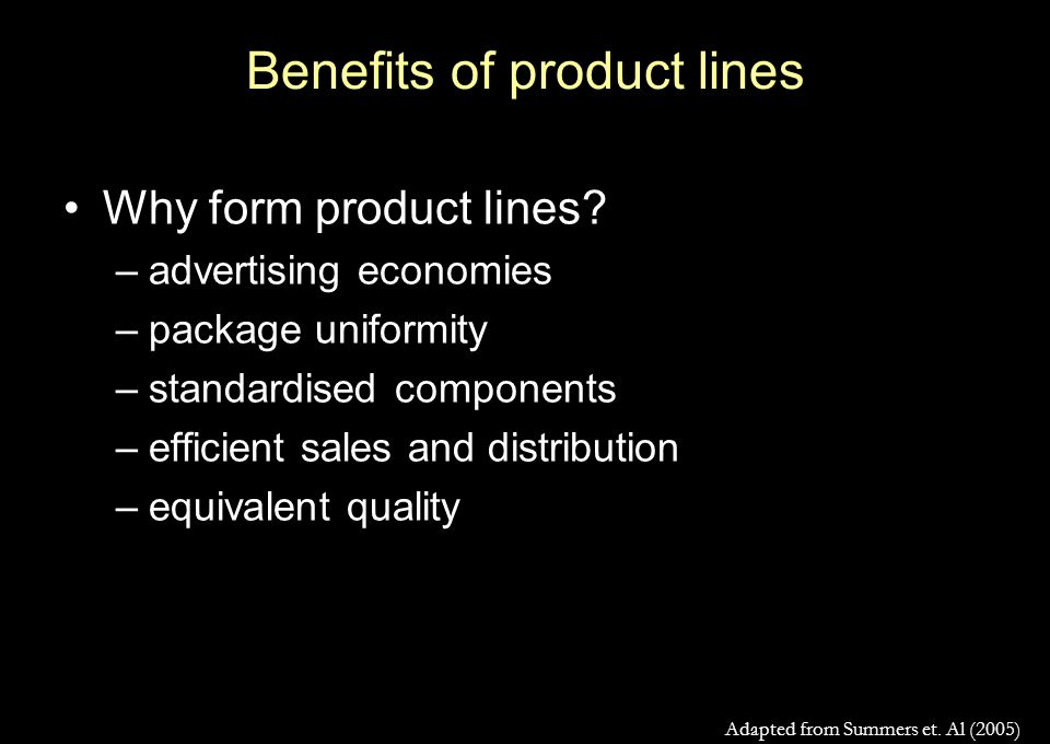 Benefits of product lines Why form product lines.