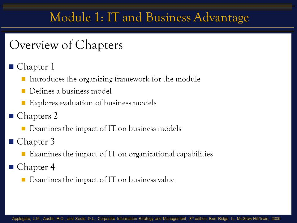 Applegate, L.M., Austin, R.D., and Soule, D.L., Corporate Information Strategy and Management, 8 th edition, Burr Ridge, IL: McGraw-Hill/Irwin, 2009 M