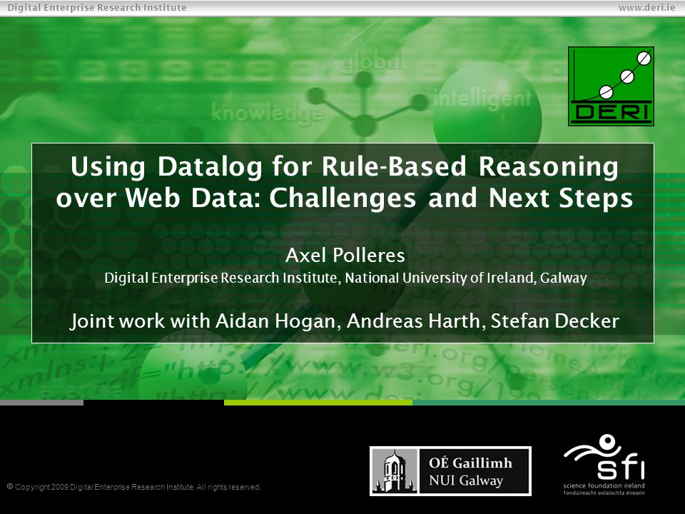Digital Enterprise Research Institute www.deri.ie 22 Scalable Reasoning: No A Box Joins 22...
