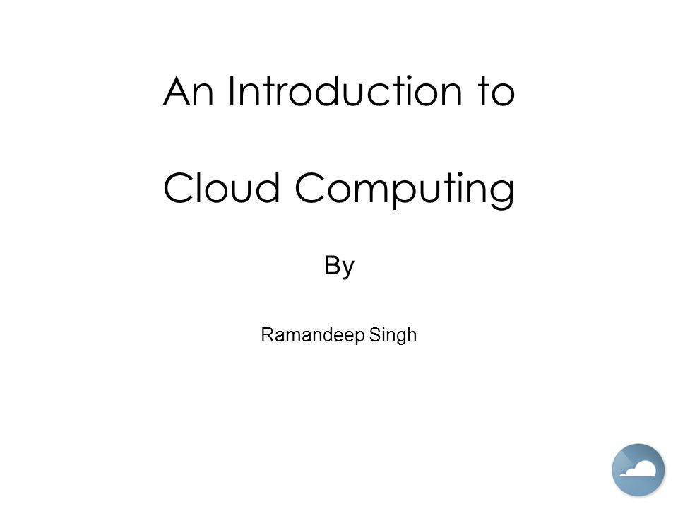 An Introduction to Cloud Computing By Ramandeep Singh