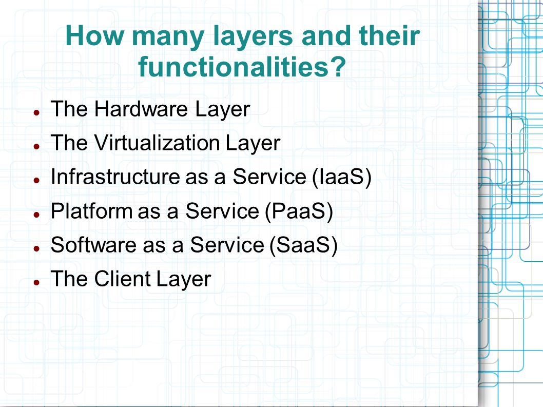 How many layers and their functionalities.
