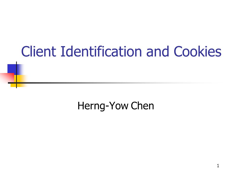 1 Client Identification and Cookies Herng-Yow Chen