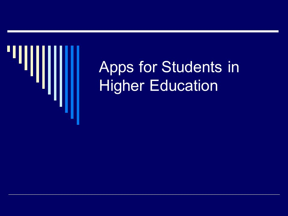 Apps for Students in Higher Education