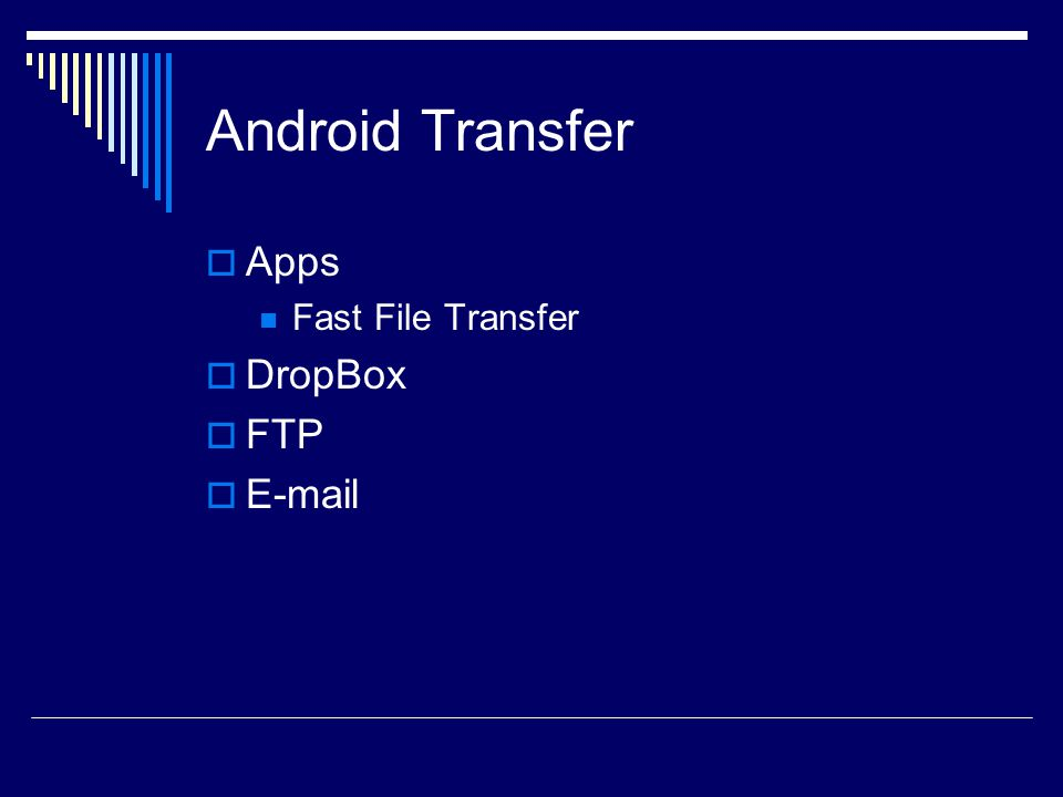 Android Transfer  Apps Fast File Transfer  DropBox  FTP  E-mail