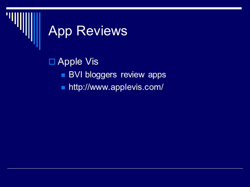 App Reviews  Apple Vis BVI bloggers review apps http://www.applevis.com/