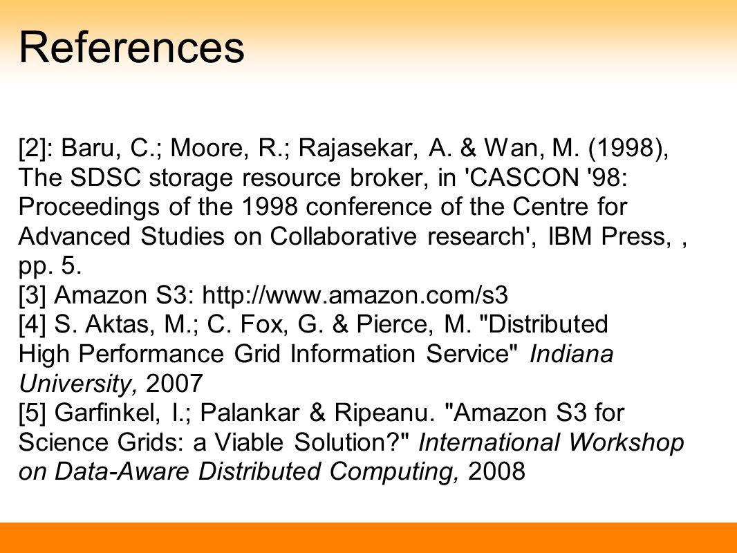 References [2]: Baru, C.; Moore, R.; Rajasekar, A.