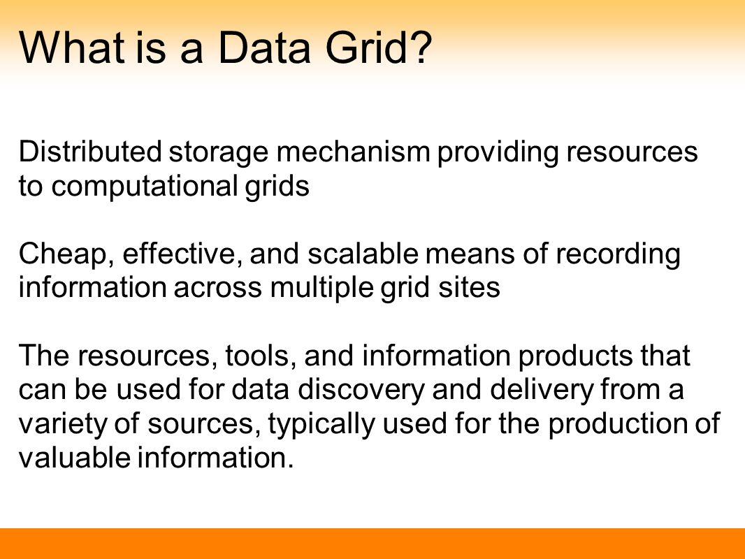 Components of a Data Grid Case study: NERC o CSML.