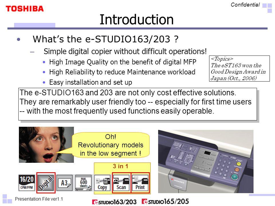Presentation File ver1.1 Confidential Local & Network Introduction (cont.) What's the e-STUDIO165/205 .