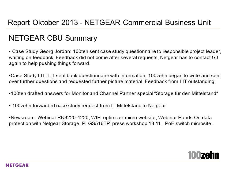 Report Oktober 2013 - NETGEAR Commercial Business Unit NETGEAR CBU Coverage - Topics