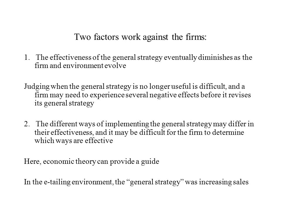Two factors work against the firms: 1.