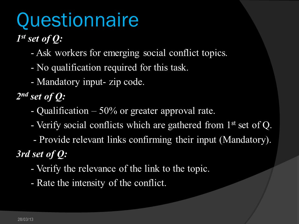 Questionnaire 1 st set of Q: - Ask workers for emerging social conflict topics.