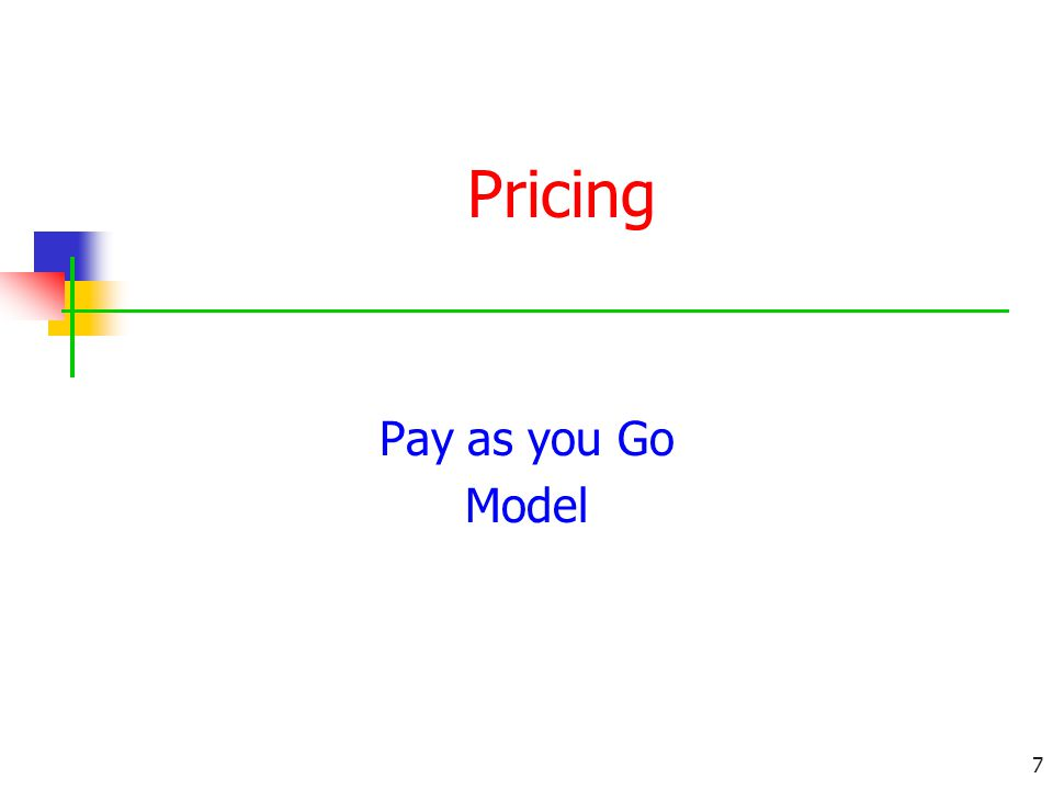 Pricing Pay as you Go Model 7