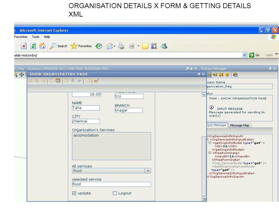 ORGANISATION DETAILS X FORM & GETTING DETAILS XML