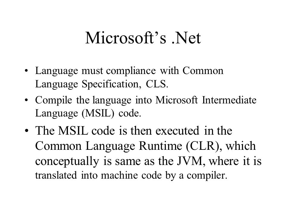 Microsoft's.Net Language must compliance with Common Language Specification, CLS.